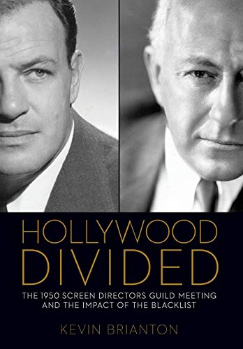 Image of Hollywood Divided: The 1950 Screen Directors Guild Meeting and the Impact of the Blacklist (Screen Classics)