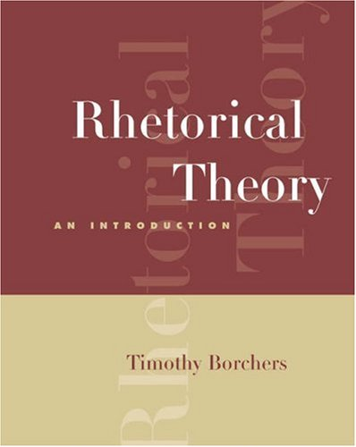 Rhetorical Theory: An Introduction (with InfoTrac)