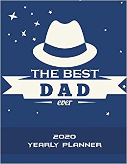 Best Fathers Day Gifts 2020.The Best Dad Ever 2020 Yearly Planner Father S Day Gift