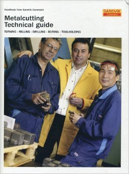 Metalcutting Technical Guide: Turning, Milling, Drilling, Boring, Toolholding; Handbook from Sandvik Coromant