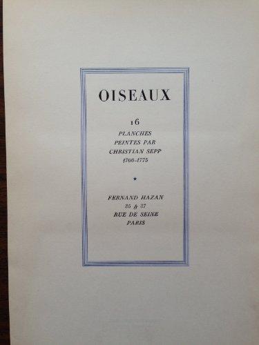 OISEAUX 16 Planches Peintes par Christian Sepp 1700 - 1775 (Leaf Fernand)