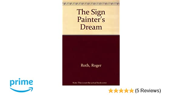 The Sign Painters Dream Roger Roth 9780517589205 Amazon Books