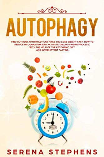 41kkKYLzSJL - Autophagy: Find Out How Autophagy Can Make You Lose Weight Fast. How To Reduce Inflammation And Activate The Anti-Aging Process, With The Help Of The Ketogenic Diet And Intermittent Fasting