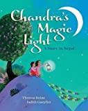 img - for BY Heine, Theresa ( Author ) [{ Chandra's Magic Light: A Story in Nepal By Heine, Theresa ( Author ) May - 01- 2014 ( Paperback ) } ] book / textbook / text book