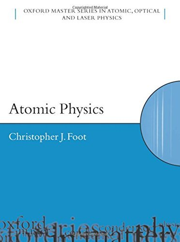 Atomic Physics (Oxford Master Series in Physics) by Christopher J. Foot (2005-02-10) (Foot Atomic Physics)