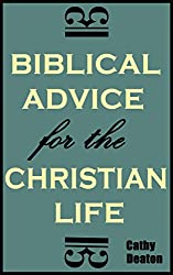 Biblical Advice For The Christian Life