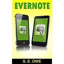 EVERNOTE: Evernote Apps, Evernote Essentials, Evernote Basics, Evernote Complete Guide, Evernote Mastery, Evernote Success, Evernote Reference,Tips, Evernote Secrets, Shortcuts, Simplified, Made Easy