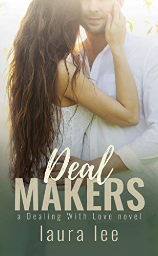Deal Makers: A Brother's Best Friend Romance (Dealing With Love Book 3)