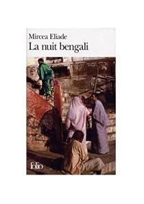 La nuit bengali par Eliade