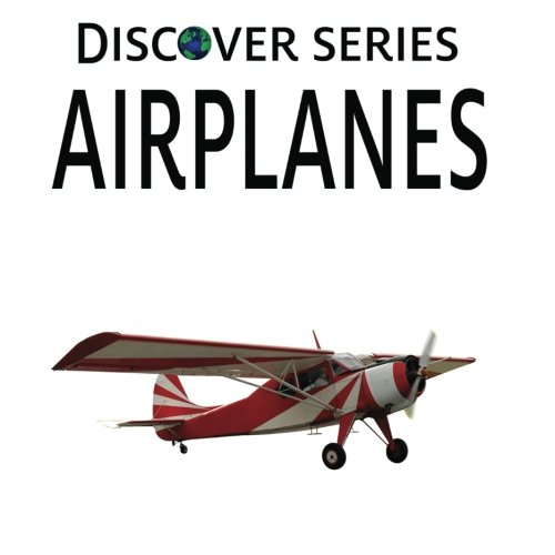 Airplanes: Discover Series Picture Book for Children - Discover Series Picture Book