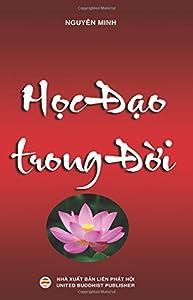 Học đạo trong đời: Chia sẻ kinh nghiệm tu tập Phật pháp (Vietnamese Edition)