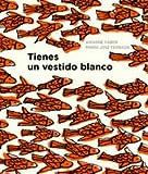 img - for Tienes un vestido blanco (Spanish Edition) book / textbook / text book