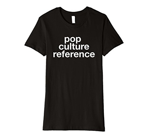[Womens Pop Culture Reference T-Shirt Small Black] (Pop Culture Reference Costumes)