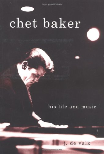 Chet Baker: His Life and Music