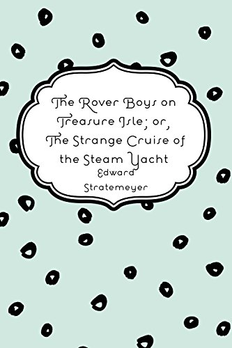 the-rover-boys-on-treasure-isle-or-the-strange-cruise-of-the-steam-yacht