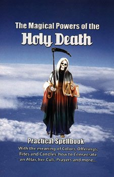 The Magical Powers of the Holy Death Practical Spellbook