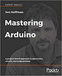 Amazon com: Mastering Arduino: A project-based approach to