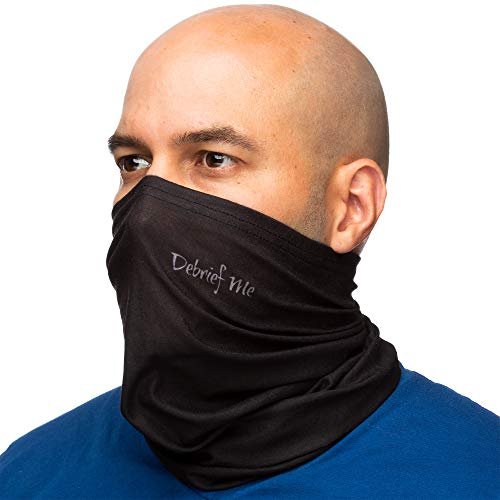 - Debrief Me Neck Gaiter Mask Anti slip WELDED EDGE Balaclava Bandana Lightweight Breathable Face Protection from Sun Dust, Germ - Sport Scarf for Hiking Running Motorcycling Fishing (Black)