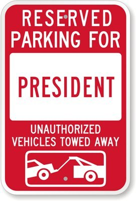 reserved-parking-for-president-unauthorized-vehicles-towed-away-sign-18-x-12