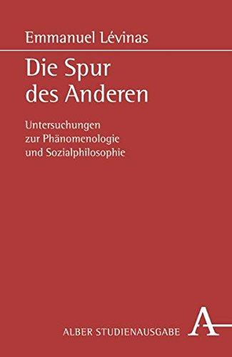 Die Spur des Anderen: Untersuchungen zur Phänomenologie und Sozialphilosophie