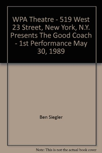 """WPA Setting - 519 West 23 Street, New York, N.Y. Presents """"The Good Coach"""" - 1st Performance May 30, 1989"""