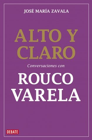 Alto y claro/ Loud and Clear: Conversaciones Con Rouco Varela/ Conversations with Rouco Varela