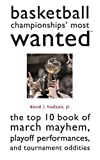 Basketball Championships' Most Wanted, David L. Hudson, 159797014X