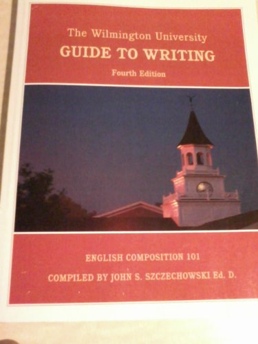 The Wilmington University Guide to Writing (English Composition 101)