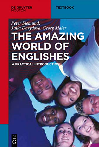 - The Amazing World of Englishes: A Practical Introduction (Mouton Textbook)