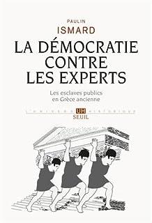 La démocratie contre les experts : les esclaves publics en Grèce ancienne, Ismard, Paulin