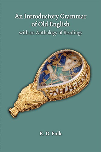 An Introductory Grammar of Old English with an Anthology of Readings (MEDIEVAL & RENAIS TEXT STUDIES)
