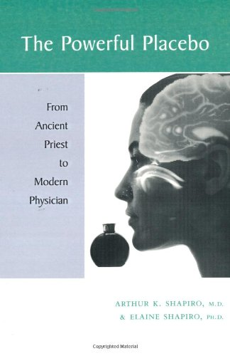 Download The Powerful Placebo: From Ancient Priest to Modern Physician pdf epub