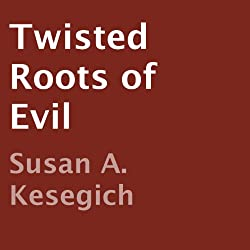 Twisted Roots of Evil