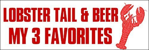 (MAGNET Lobster Tail and Beer My Three Favorites Bumper Magnetic Sticker (funny maine me))