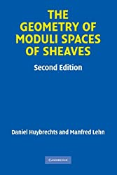 The Geometry of Moduli Spaces of Sheaves (Cambridge Mathematical Library)
