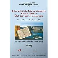 Qu'en est-il du Code de Commerce 200 ans après? Etat des lieux et procjections