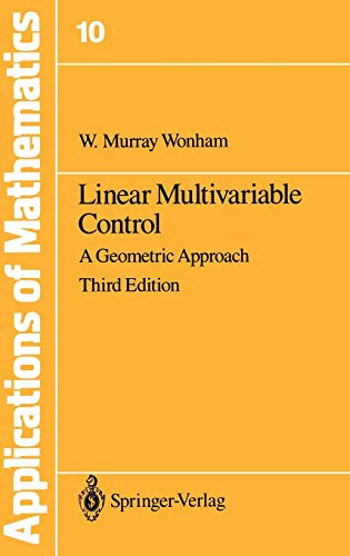Linear Multivariable Control: A Geometric Approach (Stochastic Modelling and Applied Probability)