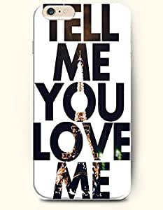 iPhone 6 Case,OOFIT iPhone 6 (4.7) Hard Case **NEW** Case with the Design of TELL ME YOU LOVE ME - ECO-Friendly Packaging - Case for Apple iPhone iPhone 6 (4.7) (2014) Verizon, AT&T Sprint, T-mobile
