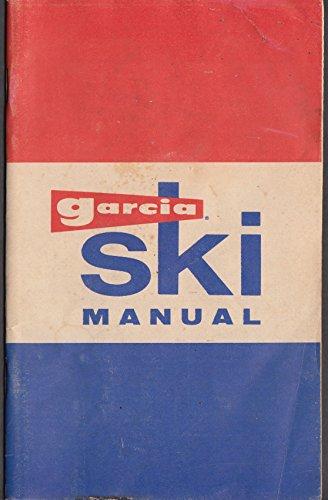 (Garcia Ski Manual 1960s skis bindings boots goggles poles)