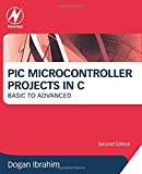 PIC Microcontroller Projects in C 2E: Basic to Advanced