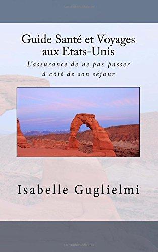 Guide Sante et Voyages aux Etats-Unis  [Guglielmi, Isabelle] (Tapa Blanda)