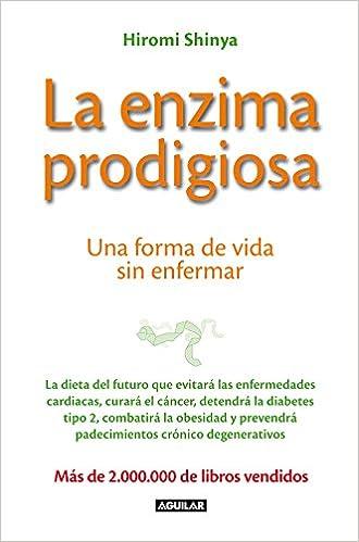 La enzima prodigiosa : una forma de vida sin enfermar ...