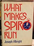 What Makes Spiro Run; the Life and Times of Spiro Agnew, Joseph Albright, 0396065511