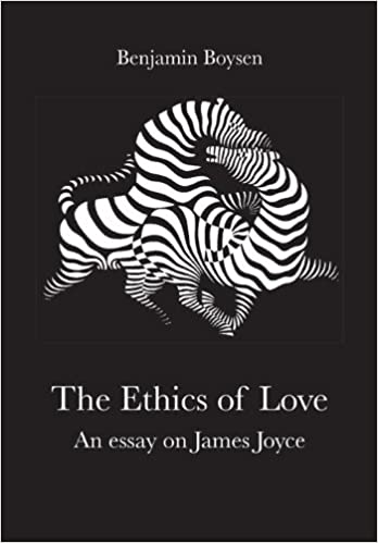 com the ethics of love an essay on james joyce  the ethics of love an essay on james joyce university of southern studies in literature