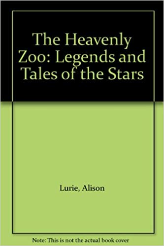 Ebook für die Torvorbereitung kostenloser Download The Heavenly Zoo: Legends and Tales of the Stars 0606094008 FB2 by Alison Lurie