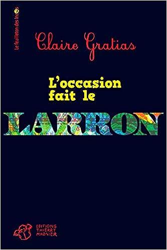 Amazon Fr L Occasion Fait Le Larron Claire Gratias Livres