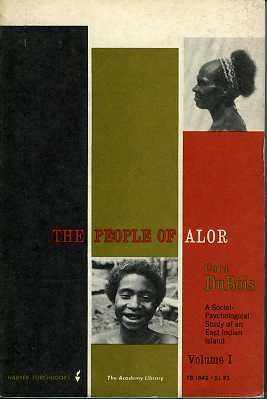 The People of Alor: A Social-Psychological Study of an East Indian Island. Volume I and II