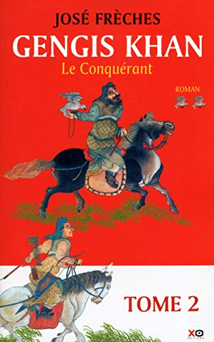 Gengis Khan - tome 2 Le conquérant (2) Jose Freches