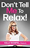 Search : Don't Tell Me to Relax!: Decrease Anxiety without Lowering Your Standards
