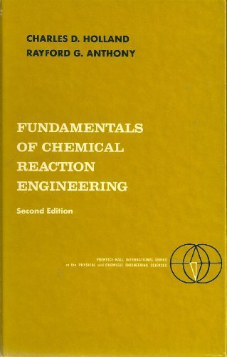 Fundamentals of Chemical Reaction Engineering (Prentice-Hall international series in the physical and chemical engineeri